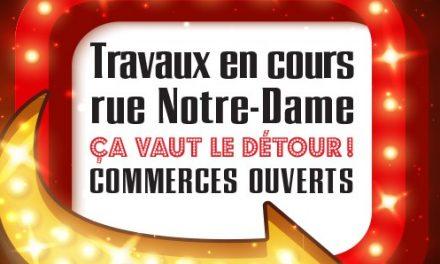 Travaux rue Notre-Dame – Ça vaut le détour!