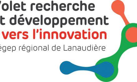 Les activités de recherche, d'innovation et de transfert d'expertise se développent  au Cégep régional de Lanaudière