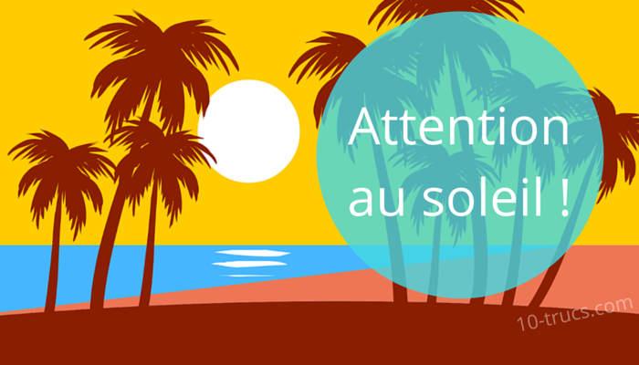 Conseils pour bien se protéger du soleil