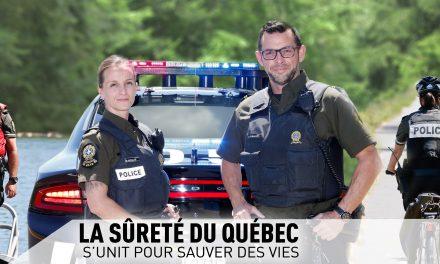 La Sûreté s'unit pour sauver des vies