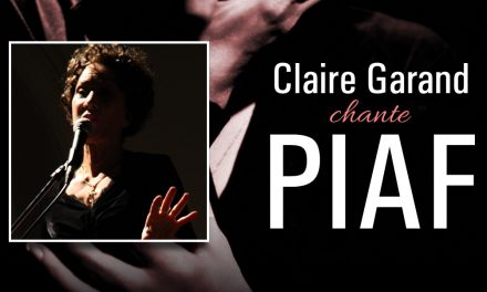 """6 à 8 """"Hommage à Piaf"""" avec Claire Garand le 2 novembre au CRAPO"""