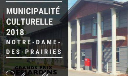Notre-Dame-des-Prairies Municipalité culturelle de l'Année 2018 aux grands prix desjardins de la culture