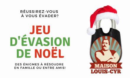 Nouvelle version du Jeu d'évasion de la Maison Louis-Cyr : juste à temps pour Noël!