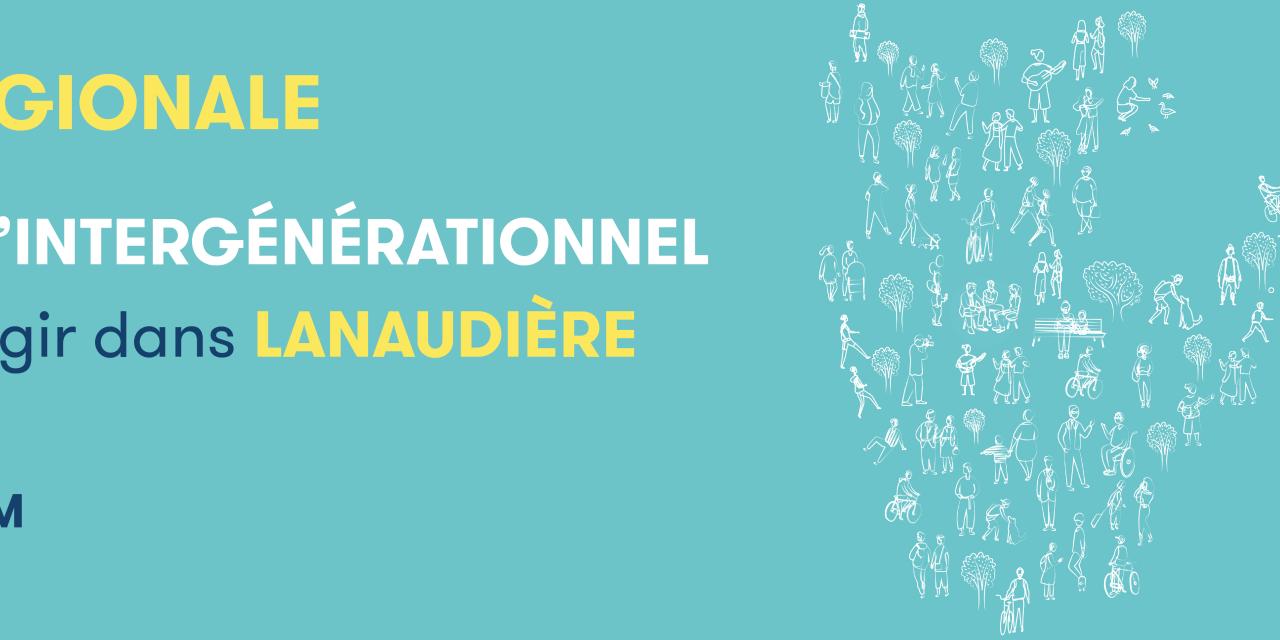 Rencontre régionale « Les bienfaits de l'intergénérationnel : Comprendre pour agir dans Lanaudière»