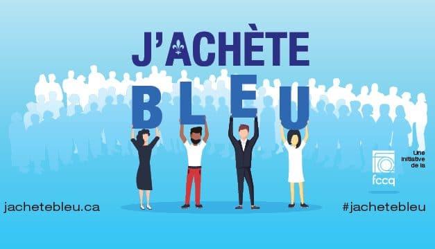 La FCCQ et la Chambre de Commerce et d'Industrie Berthier D'Autray lancent la campagne J'achète Bleu pour soutenir l'économie d'ici