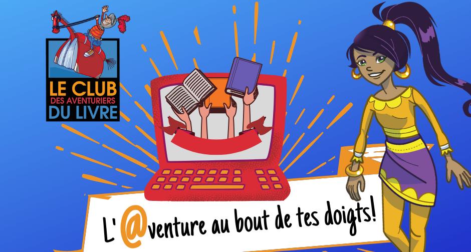 Le Club des Aventuriers du livre… L'@venture au bout de tes doigts!