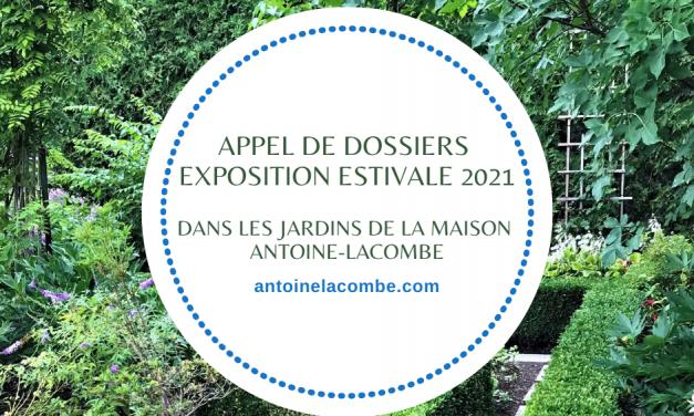 Appel de dossiers – Exposition estivale 2021 dans les jardins de la Maison Antoine-Lacombe