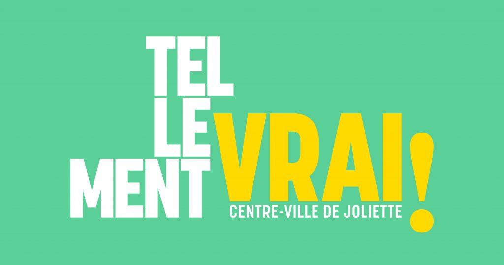 « Le centre-ville de Joliette, TELLEMENT VRAI »
