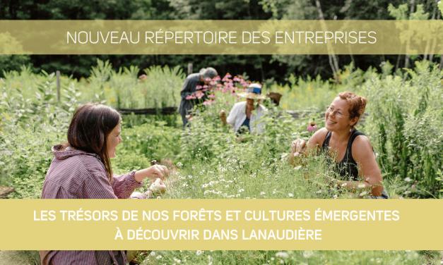 Lancement de la 5e édition du Répertoire des entreprises lanaudoises :les trésors de nos forêts et cultures émergentes à découvrir