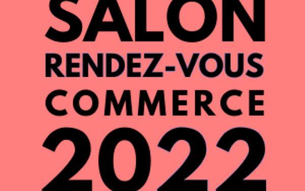 Le Salon Rendez-Vous Commerce est de retour !