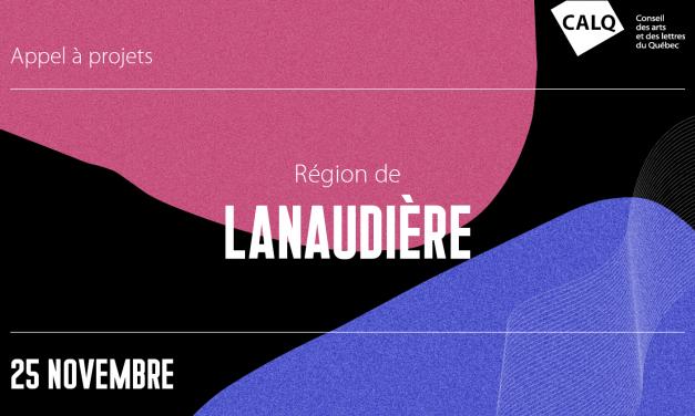 Troisième appel à projets pour les artistes, écrivain(e)s et organismes artistiques lanaudois