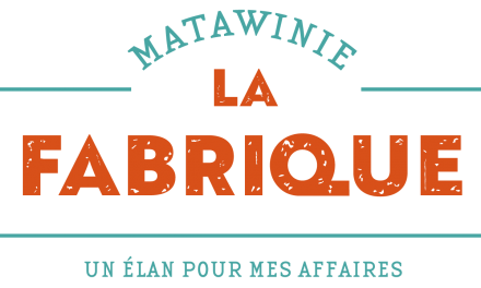 La Fabrique Matawinie : un élan pour les entreprises d'ici !