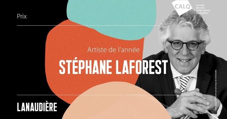 Stéphane Laforest, lauréat du Prix du CALQ – Artiste de l'année dans Lanaudière